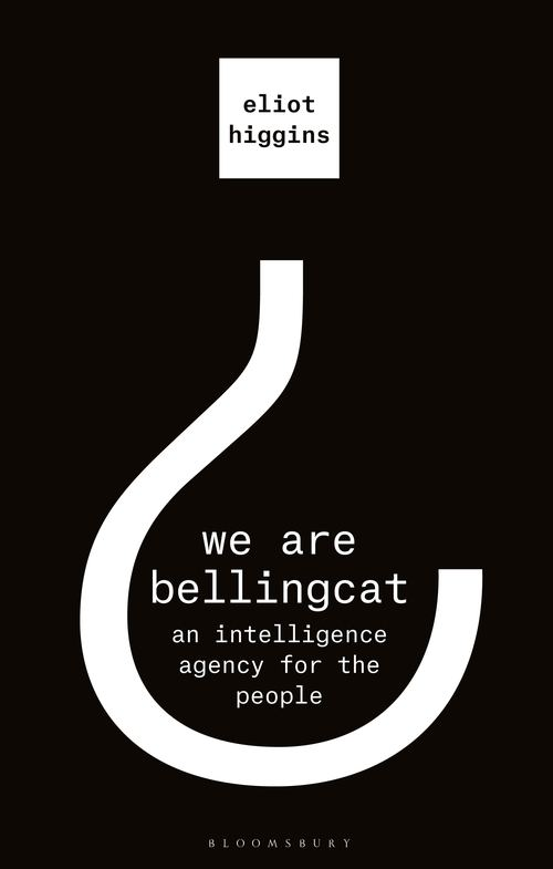 Вышла We Are Bellingcat: An Intelligence Agency for the People, книга...