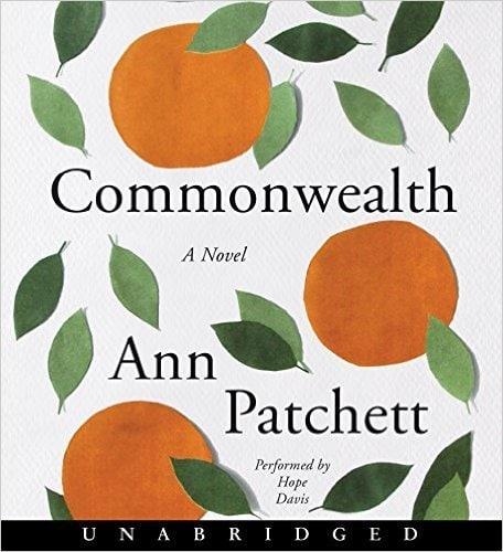 Commonwealth, Ann Patchett        Свои-чужие, Энн Пэтчетт  Однажды жарким...