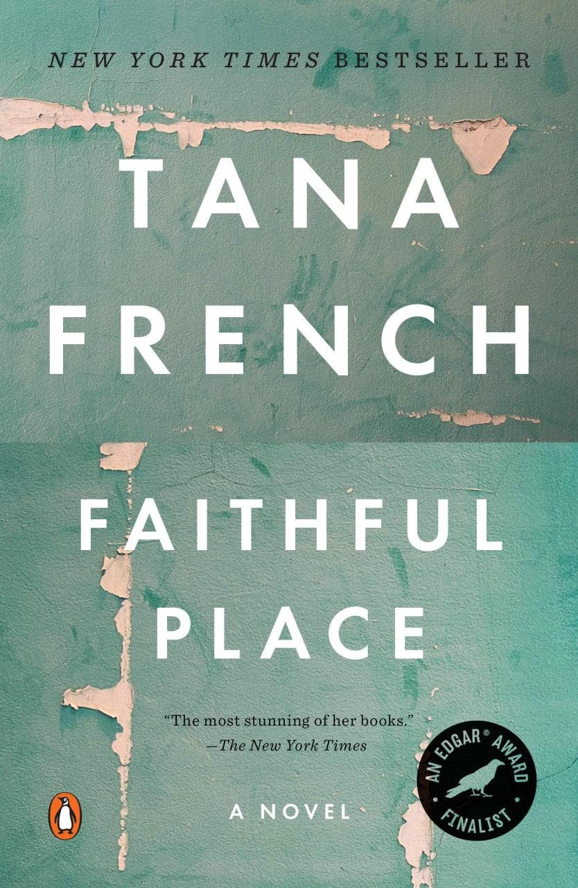 Faithful Place, Tana French       Ночь длиною в жизнь, Тана Френч  Я теперь...