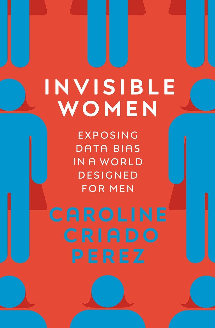 Невидимые женщины, Кэролайн Криадо Перес  Давно я так не бесилась, слушая...